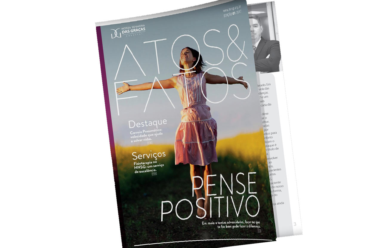 Revista Atos e Fatos – HNSG Edição 01 Ano 2017 - Hospital Nossa Senhora da Graça